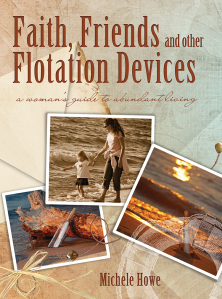 faith, friends, and flotations devices