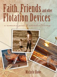 faith, friends, and flotations devices